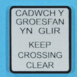 Keep Crossing Clear in Welsh & English